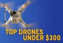 top affordable drones under $300
