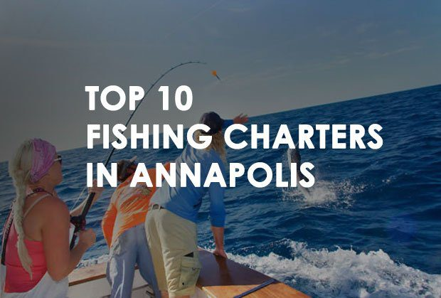 Top 10 Fishing Charters in Annapolis MD