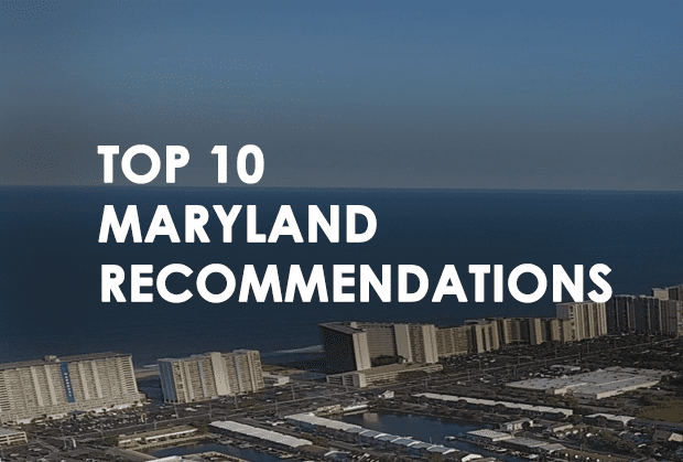 Top 10 Maryland Recommendations