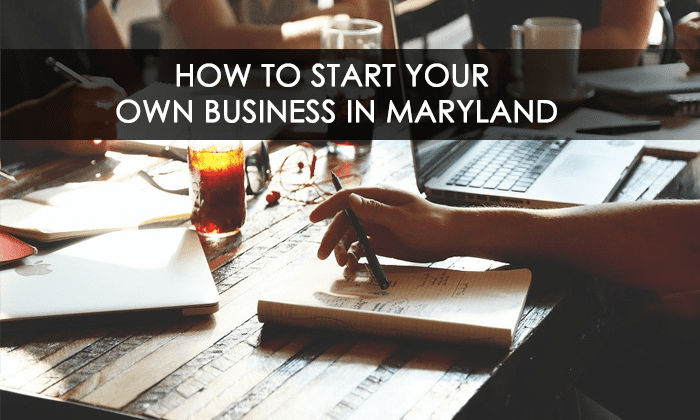 How to Start Your Own Business in Maryland
