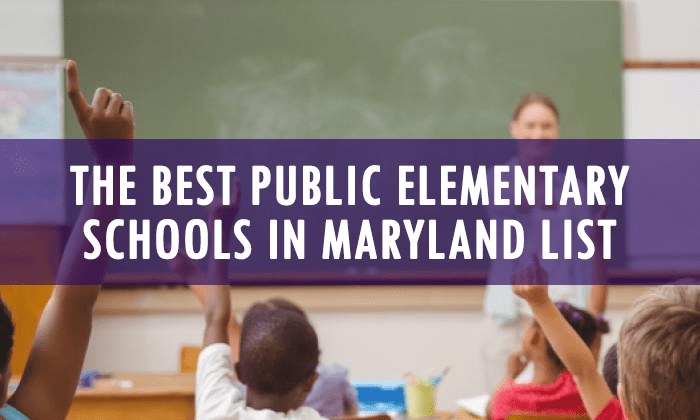 The Best Public Elementary Schools in Maryland List