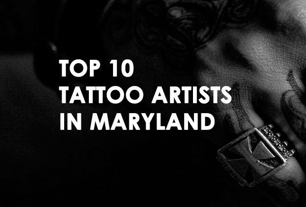 Top 10 Tattoo Artists in Maryland